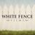 White Fence Films