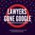 Lawyers Gone Google