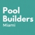 Pool Builders Miami