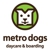 Metro Dogs Daycare & Boarding