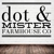 Dot & Mister Farmhouse Co