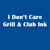 I Don't Care Grill & Club Ink