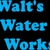 Walt's Water Works