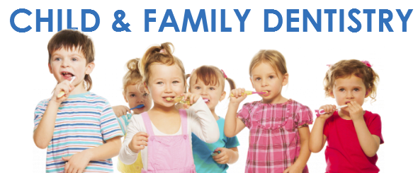 Child and Family Dentistry