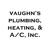 Vaughn's Plumbing, Heating, & A/C, Inc.