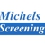 Michels Screening