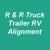 R & R Truck Trailer RV Alignment