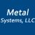 Metal Systems, L.L.C.