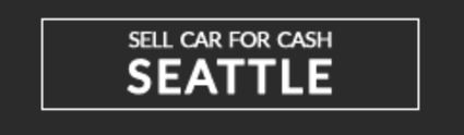 Sell Car For Cash Seattle, Seattle WA