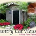 A Country Cat House