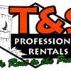 T & S Professional Rentals