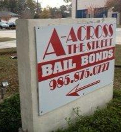 A-Across The Street Bail Bonds - Covington, LA