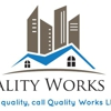 Quality Works Roofing, LLC