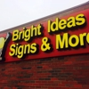 Bright Ideas Signs and More