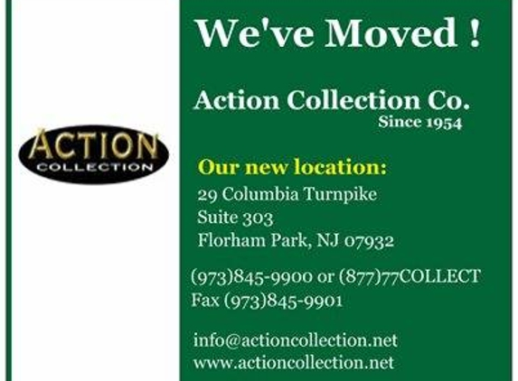 A A Action Collection Co Inc - Florham Park, NJ. Action Collection Call 973-845-9900 Fax 973-845-9901 No Charge Unless         We Collect Your $$$$$$$