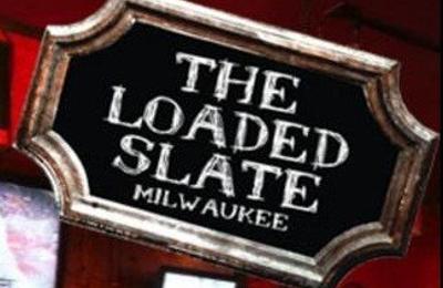The Loaded Slate - Milwaukee, WI