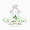 Perez Maintenance & Lawn Care