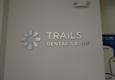 Trails Dental Group and Orthodontics - Austin, TX