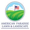 American Paradise Lawn and Landscape LLC